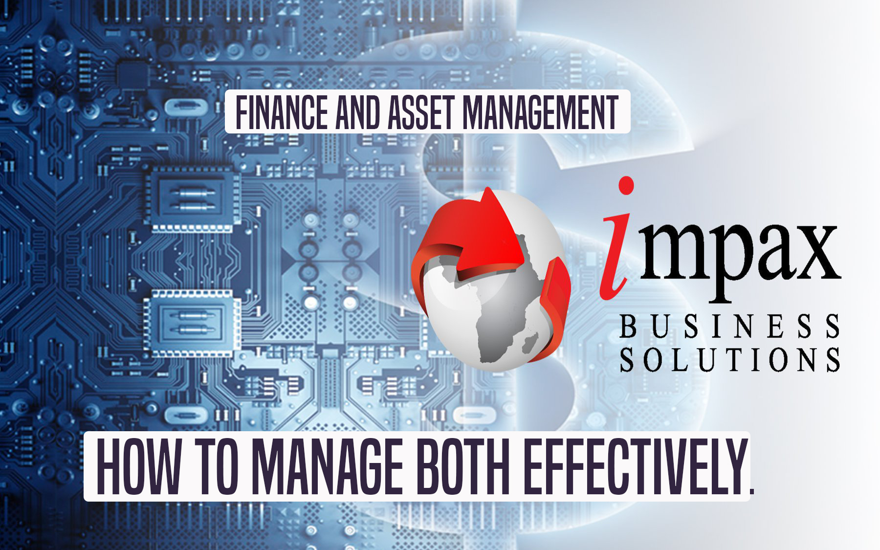 Finance and Asset management: How to manage both effectively.